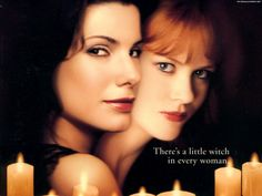 Practical Magic...one of my top fav movies from childhood