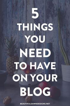 In today's post I want to share with you 5 things you need to have on your blog and why. These blogging tips can help increase your blogs conversion rates.