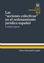 """Planchadell Gargallo, Andrea. /  Las """"acciones colectivas"""" en el ordenamiento jurídico español. /  Tirant lo Blanch, 2014"""