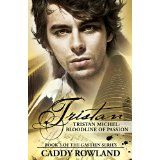 Tristan Michel: Bloodline of Passion (The Gastien Series) (Kindle Edition)By Caddy Rowland