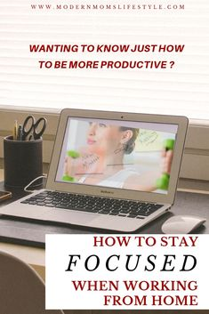 How To Stay Focused When Working From Home? - Modern Moms Lifestyle