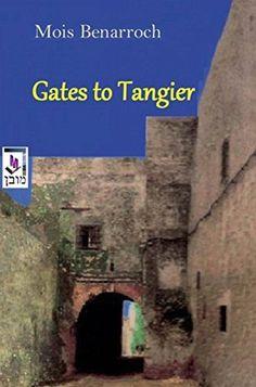 """""""Gates to Tangier"""" by Mois Benarroch"""