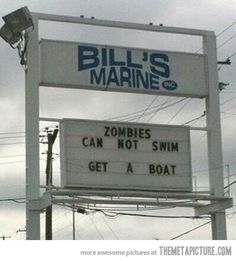 Zombies can't swim.