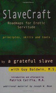 SlaveCraft: Roadmaps for Erotic Servitude--Principles, Skills and Tools