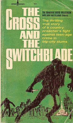 The Cross and the Switchblade (1962)  by David Wilkerson