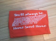 VInyl Graphic Tennessee Flower Home Sweet Home T Shirt by Sweettaterstn on Etsy https://www.etsy.com/listing/451829696/vinyl-graphic-tennessee-flower-home