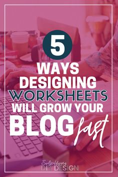 Here's how designing printable worksheets can help grow your blog! Here's exactly how you can make free worksheets to use them to grow your email list, nurture your subscribers, and monetize your blog (plus free editable templates!!) #desingforbloggers #worksheets #printables #blogging #canva #designideas #canvaforbloggers #printable #designworksheets #listbuilding #emailmarketingtips
