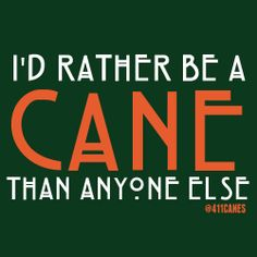 Once a Cane, Always a Cane!!! #Canes #Miami #Hurricanes