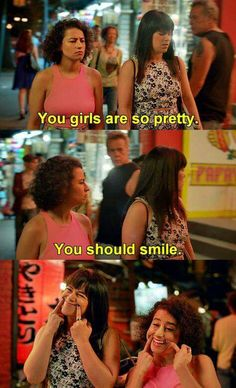 Broad City. You should smile.