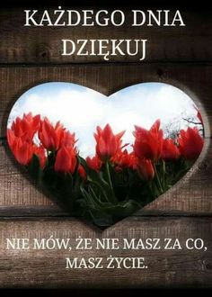 Motto, Powerful Words, Painting, Gifts, Inspiration, Bible, Hearts, Polish Sayings, Thanks