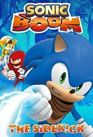 Sonic Boom Season 3. Follows Sonic, Tails, Knuckles, Amy and Sticks as they fight the evil Dr. Eggman.