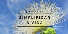 55 ideias para simplificar a vida :http://blogchegadebagunca.com.br/55-ideias-para-simplificar-a-vida/