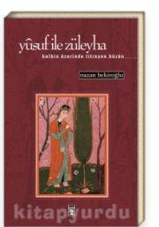 Yusuf ile Züleyha (Kalbin Üzerinde Titreyen Hüzün)