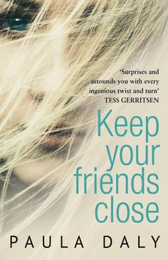 Keep Your Friends Close: 'The UK's answer to Liane Moriarty' Claire McGowan by Paula Daly Book Club List, Book Club Books, Book Lists, Great Books To Read, Good Books, Big Books, Tess Gerritsen, Liane Moriarty, Types Of Books