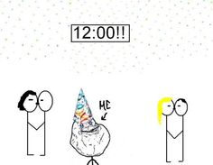 This will be me at midnight tonight