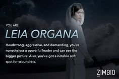 If I were in Star Wars, I would be Leia Organa! How about you?  #ZimbioQuiz - Quiz