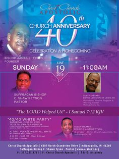 Suffragan Bishop C. Shawn Tyson Cordially Invites You to Christ Church Apostolic's 40th Anniversary Celebration & Homecoming on June 18 & 19, 2016 featuring Bishop Leo Spencer Lewis, Sr. & Bishop J. Laverne Tyson.  Special 40/40 White Party on Saturday, Tickets: $40.  Location: 6601 North Grandview Drive, Indianapolis, Indiana 46260  For More Info: 317-255-8761 www.CCAIndy.org