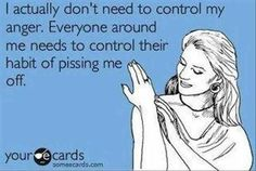 I don't need to control my anger.