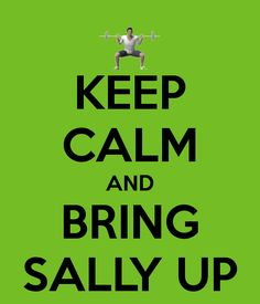 CrossFit Keep Calm and Bring Sally Up Funny Crossfit Memes, Crossfit Shirts, Crossfit Gym, Gym Memes, Gym Humor, Crossfit Motivation, Bring Sally Up Challenge, Herbalife, Workout Memes