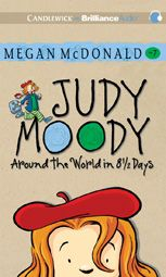 Judy Moody: Around the World in 8 1/2 Days (Book #7) by Megan McDonald; Read by Barbara Rosenblat AUDIO