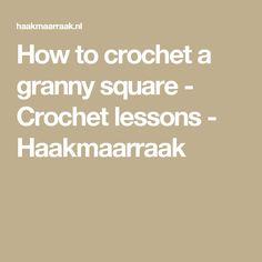 How to crochet a granny square - Crochet lessons - Haakmaarraak