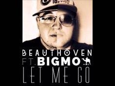 BEAUTHOVEN ft. BIGMO - LET ME GO