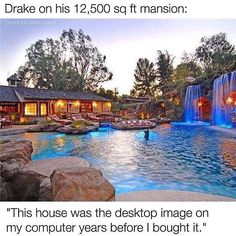 """Back in 2007 when Drake was still unsigned and trying to figure out which way to go with his career he searched online for """"craziest residential pool."""" Now he lives there. Just goes to show you that you can actually get the shit you put your mind to. Courtesy of @rich20something Double tap if you agree and tag a friend that needs to see this! by foundrmagazine"""