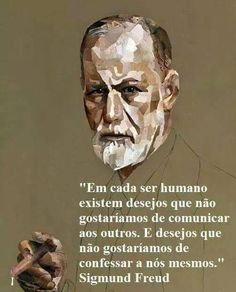 E viva o direito da personalidade à privacidade! Sigmund Freud, Infp, Freud Quotes, Psychology Quotes, Carl Jung, Education Quotes, Einstein, Philosophy, Inspirational Quotes