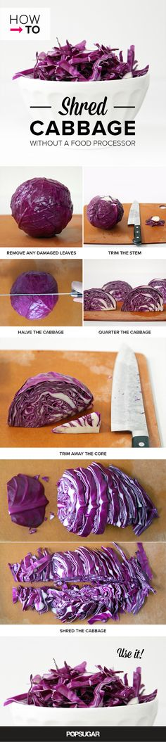 Pin for Later: 13 Insanely Helpful How-Tos For the Kitchen How to shred cabbage without a box grater. (Try Tip Recipe) Tasty Vegetarian Recipes, Delicious Vegan Recipes, Easy Healthy Recipes, Paleo, Healthy Meals, Healthy Food, Healthy Eating, Clean Eating Diet, Clean Eating Recipes
