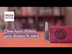 Cómo hacer stickers para decorar tu móvil   @iMujerHogar - YouTube