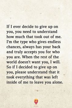 I'm the most generous of people--I will give you multiple chances. BUT, if you fuck me over one more time after being given chance after chance--You will be removed from my life forever. Now Quotes, Breakup Quotes, Love Quotes For Him, True Quotes, Great Quotes, Words Quotes, Wise Words, Quotes To Live By, Motivational Quotes