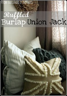 from GARDNERS 2 BERGERS: ✥ Burlap and Ruffle Union Jack Pillow ✥