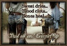 Dust off and Cowgirl Up <3