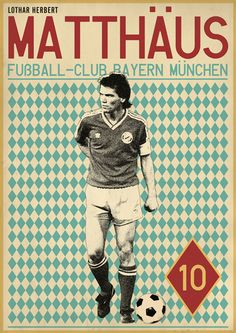 Lothar Matthäus - soccer, football poster - by Zoran Lucic Football Icon, Retro Football, Football Design, Football Art, World Football, Vintage Football, School Football, Soccer Art, Soccer Poster