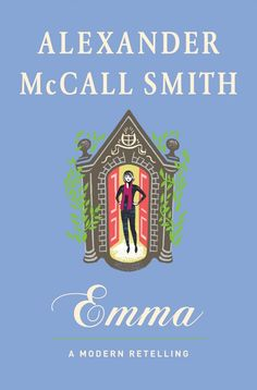 Emma: A Modern Retelling by Alexander McCall Smith. The best-selling author of the No. 1 Ladies' Detective Agency series deftly escorts Jane Austen's beloved, meddlesome heroine into the twenty-first century in this delightfully inventive retelling. Great Books, New Books, Books To Read, Emma Book, Jane Austen Novels, Emma Austen, Retelling, Classic Books, Fiction Books
