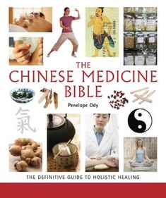 The Chinese Medicine Bible: The Definitive Guide to Holistic Healing (not on Nook)