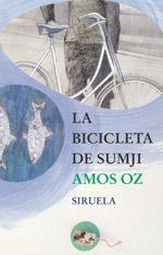 OZ, AMOS. La bicicleta de Sumji (J-N OZ bic): Sumji vive en la Jerusalén bajo el mandato británico, tras la 2ª Guerra Mundial. Su tío Zémaj le regala una bici. Su felicidad es extrema, aunque es una bici de niña. Sus amigos se burlan pero él, impasible, sueña con irse lejos con su bici, llegar al corazón de África. Pero antes quiere enseñar el regalo a su amigo del alma, Aldo. Y, justo cuando Sumji acepta cambiar su bici por el nuevo tren de Aldo, comienzan todas sus desgracias