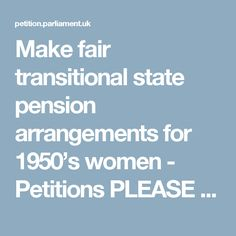 Make fair transitional state pension arrangements for women - Petitions PLEASE sign this if you have a UK address. This is about JUSTICE and real people's lives! 1950s Women, Real People, Sign, Board, How To Make, Signs, Planks, Tray