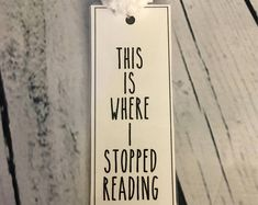 This is where I stopped reading bookmark bookmarks book mark funny bookmark cute bookmark cute gift Reading Bookmarks, Bookmarks For Books, Creative Bookmarks, Cute Bookmarks, Bookmark Craft, Corner Bookmarks, Bookmarks Quotes, Homemade Bookmarks, Watercolor Bookmarks