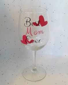 Hey, I found this really awesome Etsy listing at https://www.etsy.com/listing/230388723/best-mom-ever-wine-glass-mothers-day