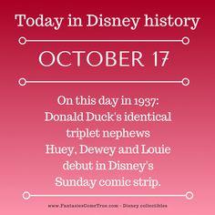 October 17: In 1937, Donald Duck's identical triplet nephews Huey, Dewey, and Louie debut in Disney's Sunday comic strip