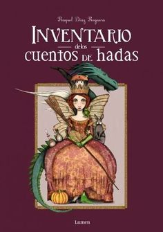 Hay hadas de palacios, de cuentos, de bosques. Un precioso libro para conocerlas a todas y a todos sus cuentos I2  DIA-REG inv