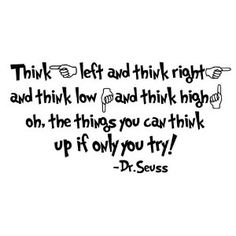 Think left and think right and think low and think high Dr Seuss quote vinyl decal sticker wall sayings