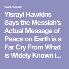 Yisrayl Hawkins Says the Messiah's Actual Message of Peace on Earth is a Far Cry From What is Widely Known in Latest Post