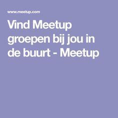 Vind Meetup groepen bij jou in de buurt - Meetup