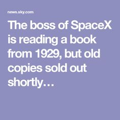 The boss of SpaceX is reading a book from 1929, but old copies sold out shortly…
