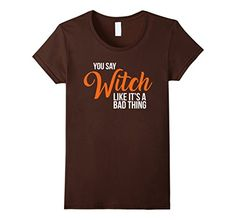$12.95 You Say Witch Like It's a Bad Thing Shirt for Hall... https://www.amazon.com/dp/B075HSKY53/ref=cm_sw_r_pi_dp_x_sH3Xzb6MJTKGP