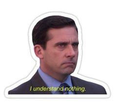 I Understand Nothing - Michael Scott Sticker