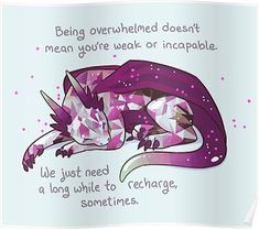 """""""""""Being overwhelmed doesn't mean you're weak or incapable"""" Gemstone Dragon"""" by thelatestkate Inspirational Animal Quotes, Cute Animal Quotes, Cute Quotes, Motivational Quotes, Cute Animal Drawings, Cute Drawings, Beautiful Drawings, Monday Morning Quotes, O Pokemon"""