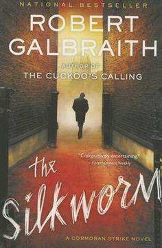 The Silkworm by Robert Galbraith (Book 2 of the Cormoran Strike Series)